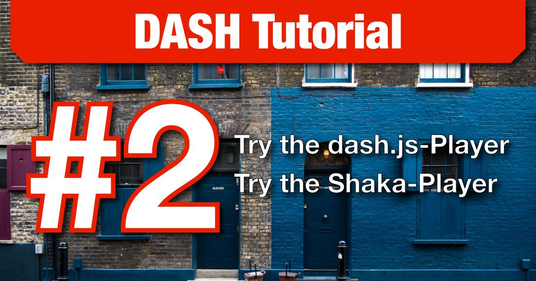DASH Tutorial – #2 Display DASH Stream